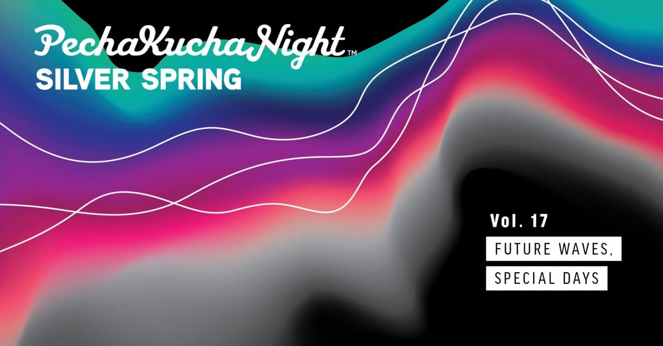 PechaKucha Volume 17: Future Waves, Special Days...