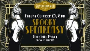 Spooky Speakeasy at Silver Branch