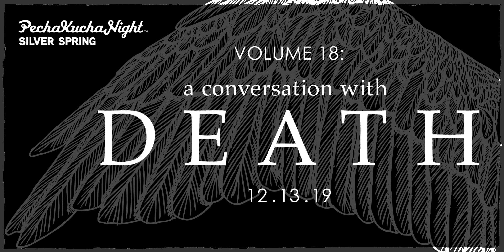 PechaKucha Volume 18: A conversation with Death...