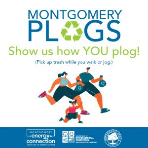 Montgomery Plogs Challenge! - In celebration of Storm Water Awareness Week, October 18-24, 2020, Montgomery Energy Connection will launch the #MontgomeryPlogs Challenge in partnership with the Montgomery County Watershed Restoration, a program of Montgomery County Department of Environmental Protection.