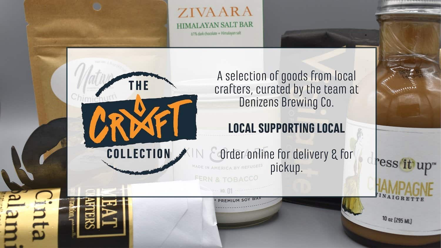 Denizens Expands Product Line to Support Local Businesses - Denizens Brewing Co. has expanded the line of products offered for delivery or pickup by adding goods made by other local businesses. The Craft Collection includes a variety of products curated by the Denizens team.
