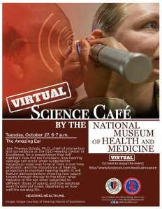 Events - Join Theresa Schulz, Ph.D., chief of prevention and surveillance at the DoD Hearing Center of Excellence, for a virtual presentation that will highlight how the ear functions, how hearing damage can occur when subjected to hazardous noise over time or from a one-time explosion, and the importance of hearing protection to maintain hearing health. It will feature demonstrations showing how sound travels through the ear to the brain, what happens to the ear when subjected to different doses of sound, and how earplugs work to seal out noise, depending on how well the earplug fits. @MedicalMuseum on Facebook
