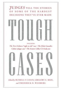 Events - Tough Cases: Trial Judges Tell the Stories of Some of the Hardest Decisions They've Ever Made. Judge Russell F. Canan, Judge Gregory E. Mize, Judge Frederick H. Weisberg and Judge Reggie B. Walton are co-editors and contributing authors to Tough Cases, a collection of thirteen stories written by trial judges from around the country about their hardest cases. In addition to Judge Canan's, Judge Mize's Judge Weisberg's challenging cases in the Superior Court, some of the cases received international attention: the Scooter Libby case by Judge Reggie Walton, the Elián González case in which Judge Jennifer Bailey had to decide whether to return a seven-year-old boy to his father in Cuba after his mother drowned trying to bring the child to the United States, and the Terri Schiavo case in which Judge George Greer had to decide whether to withdraw life support from a woman in a vegetative state over the objections of her parents.