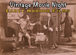 Events - Join us on a terrifying trip through time to the early days of horror films! Vintage Movie Night host Richard Hall and guest scholar Karina Wilson, creator of horrorfilmhistory.com, lead a spooky journey through a collection of nine short horror films dating from 1896 to 1912, including a dancing skeleton, the first film version of Frankenstein, and Dr. Jekyll and Mr. Hyde. Watch as horror and humor collide more than a century ago!